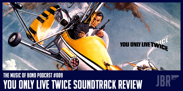 You Only Live Twice Soundtrack Review | The Music of Bond Podcast