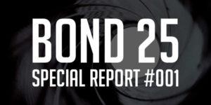 Bond 25 Special Report 001